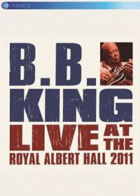 Cover B.B. King - Live At The Royal Albert Hall 2011 [DVD]